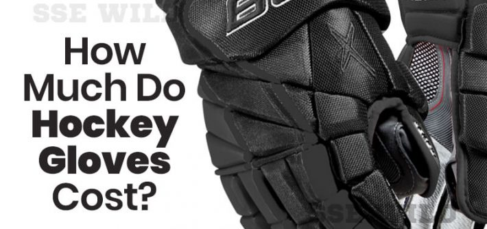 How Much Do Hockey Gloves Cost?